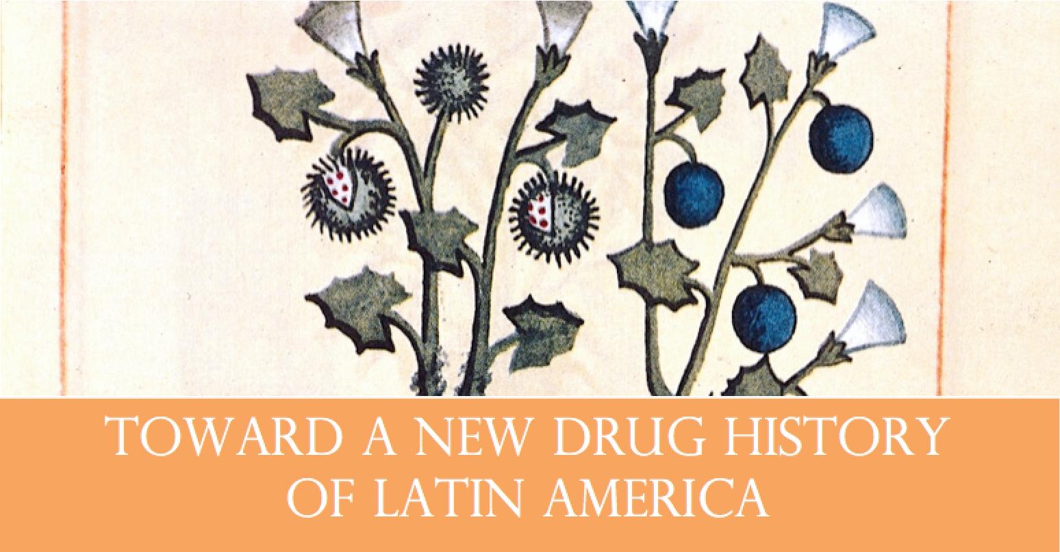Toward a New Drug History of Latin America